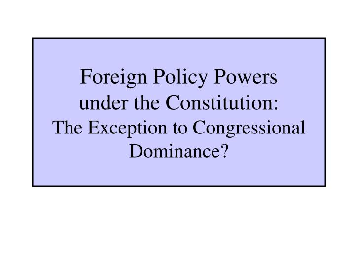Foreign Policy Powers