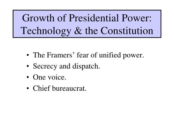 Growth of Presidential Power: Technology & the Constitution
