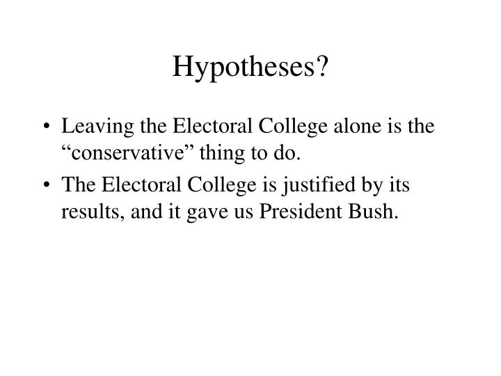 Hypotheses?