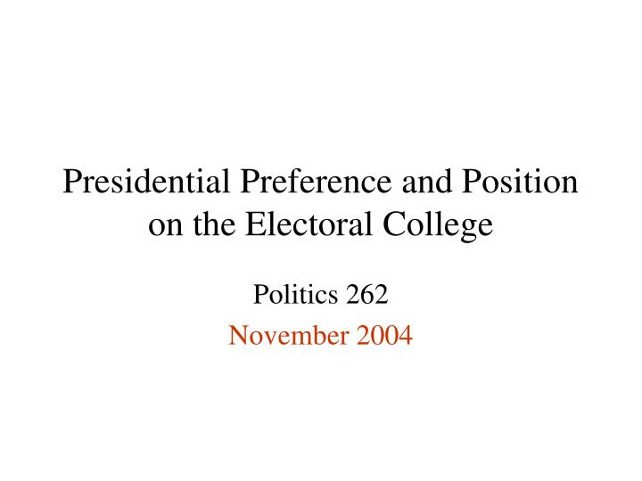 Presidential Preference and Position on the Electoral College