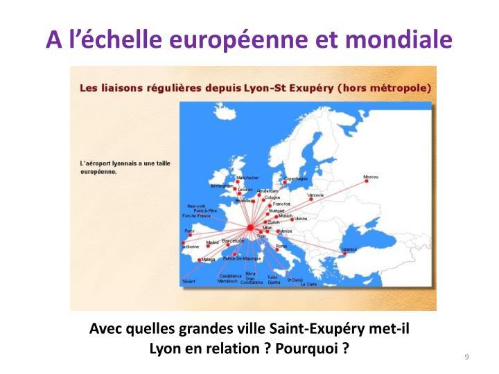 A l'échelle européenne et mondiale
