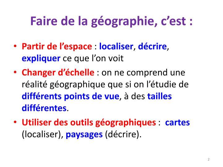 Faire de la géographie, c'est :