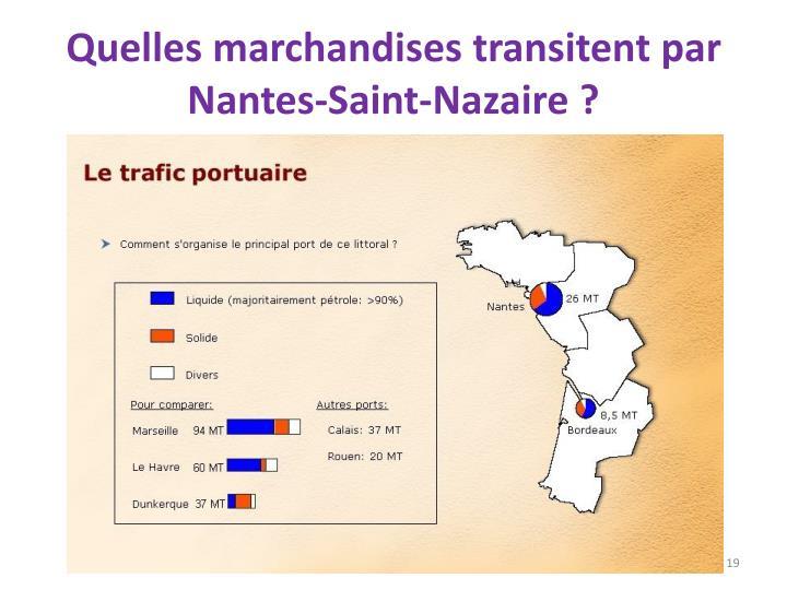 Quelles marchandises transitent par Nantes-Saint-Nazaire ?
