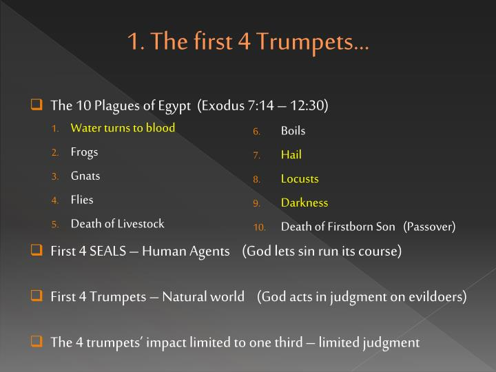 1. The first 4 Trumpets…