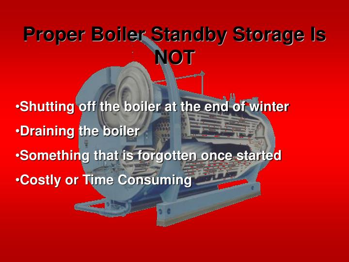 Proper boiler standby storage is not