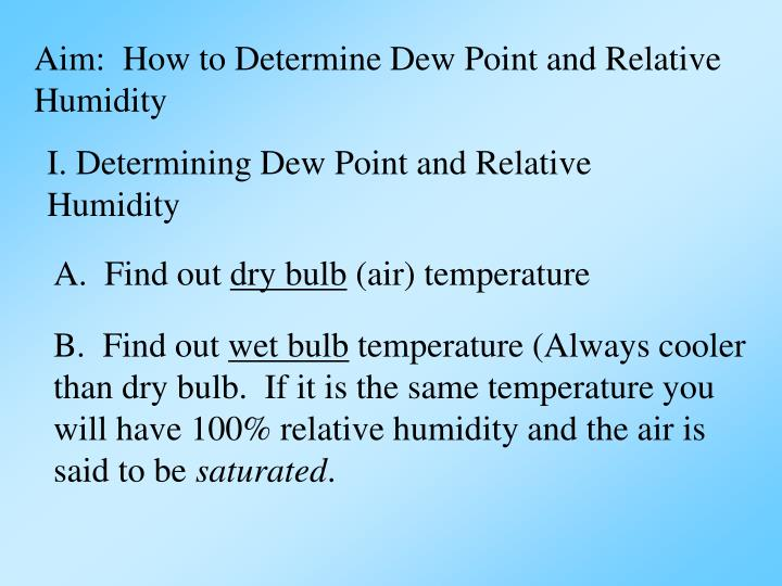 Aim:  How to Determine Dew Point and Relative Humidity