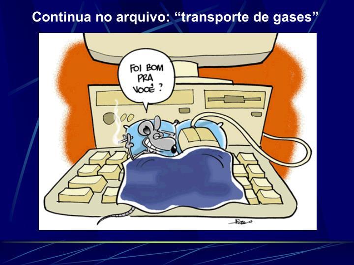 """Continua no arquivo: """"transporte de gases"""""""