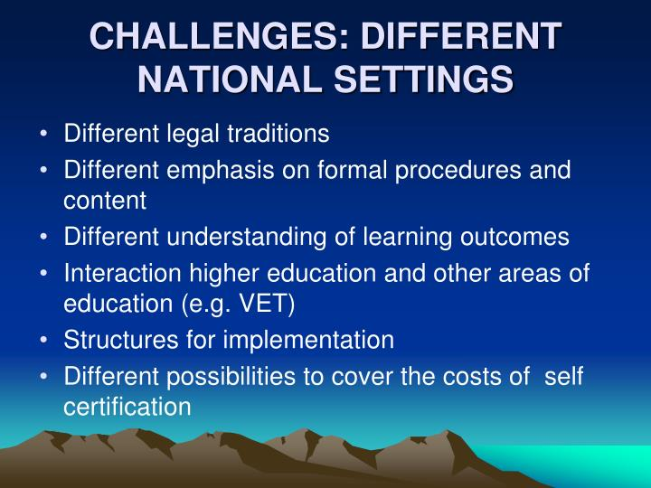 CHALLENGES: DIFFERENT NATIONAL SETTINGS