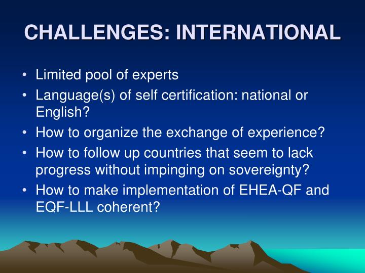 CHALLENGES: INTERNATIONAL