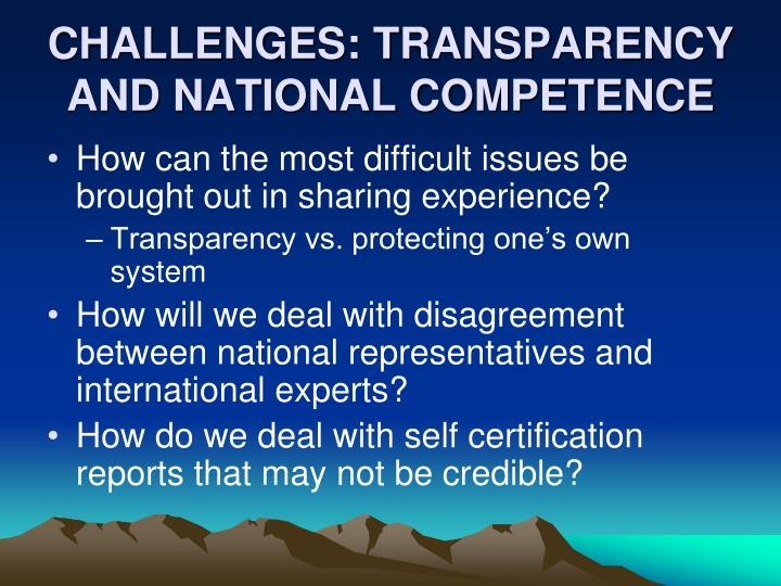 CHALLENGES: TRANSPARENCY AND NATIONAL COMPETENCE