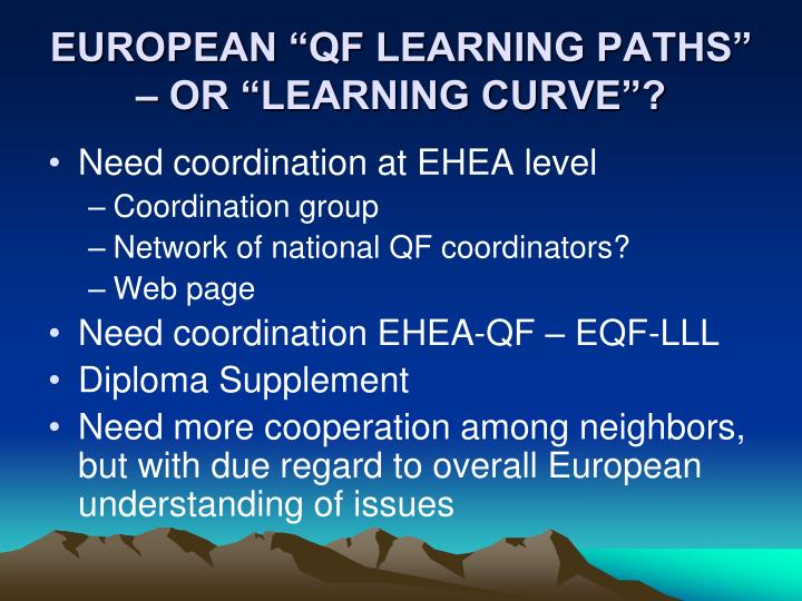 "EUROPEAN ""QF LEARNING PATHS"" – OR ""LEARNING CURVE""?"