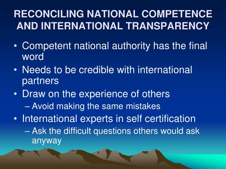 RECONCILING NATIONAL COMPETENCE AND INTERNATIONAL TRANSPARENCY