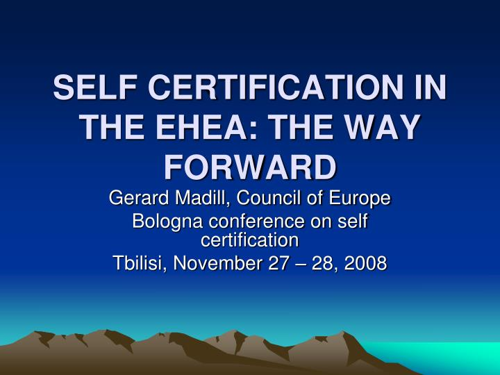 Self certification in the ehea the way forward