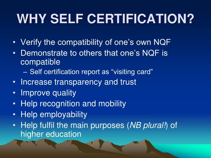 WHY SELF CERTIFICATION?