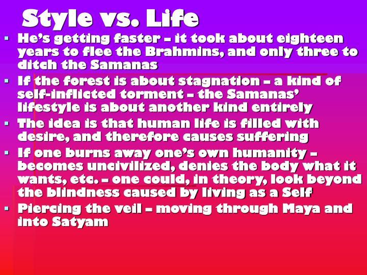 Style vs. Life