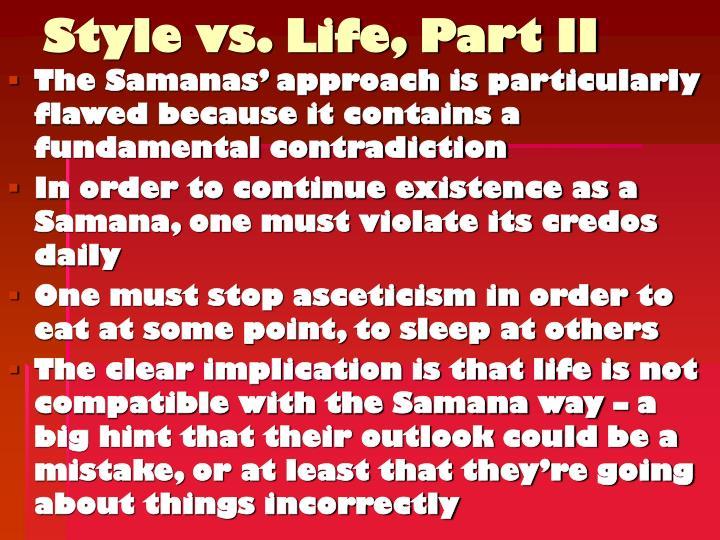 Style vs. Life, Part II