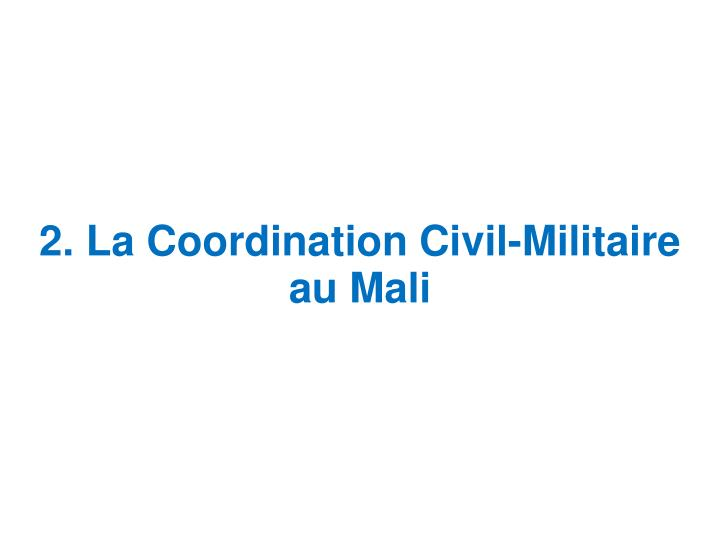2. La Coordination Civil-