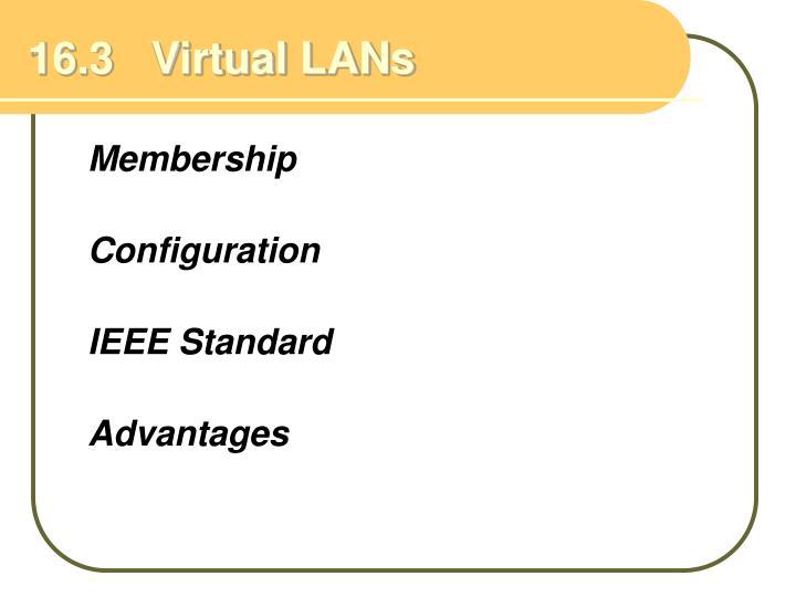 16.3   Virtual LANs