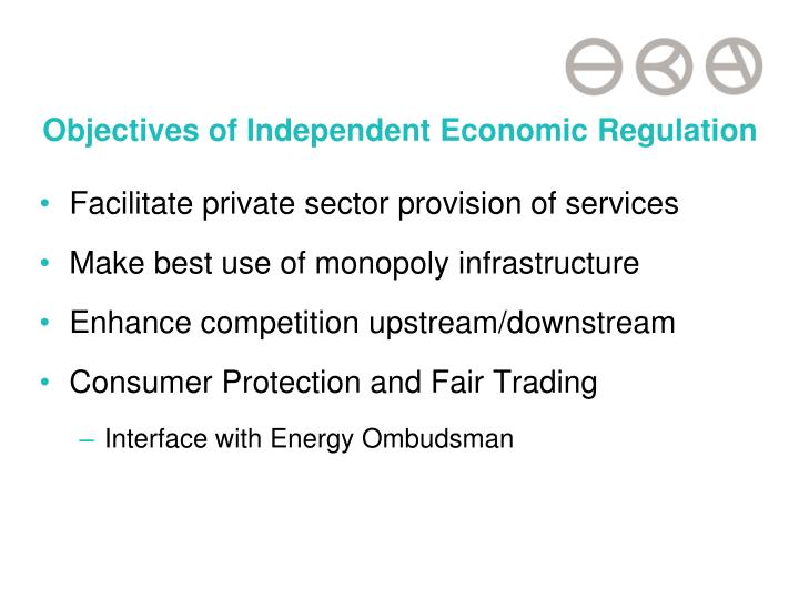 Objectives of Independent Economic Regulation