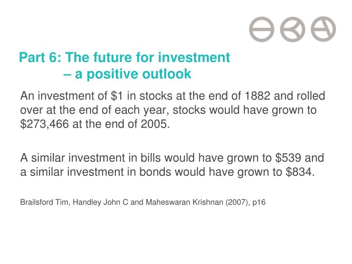 Part 6: The future for investment