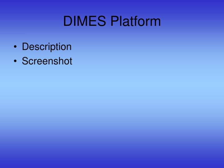 DIMES Platform