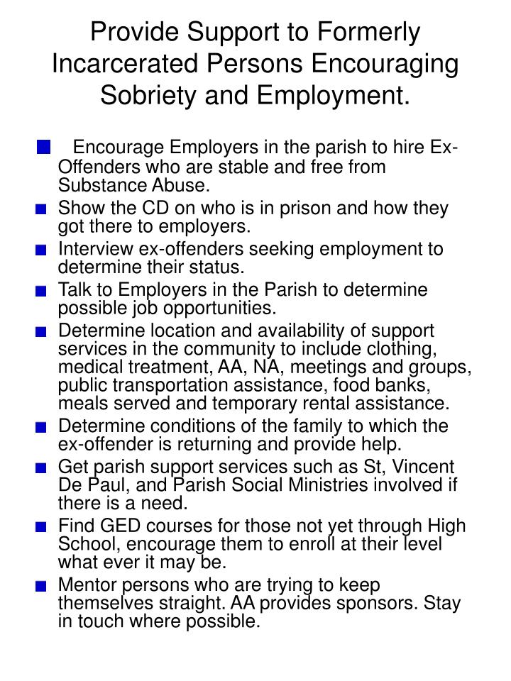 Provide Support to Formerly Incarcerated Persons Encouraging Sobriety and Employment.