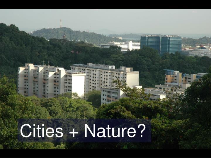 Cities + Nature?