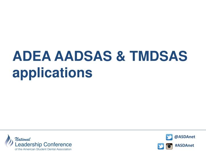 ADEA AADSAS & TMDSAS applications