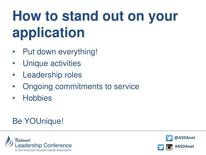 How to stand out on your application