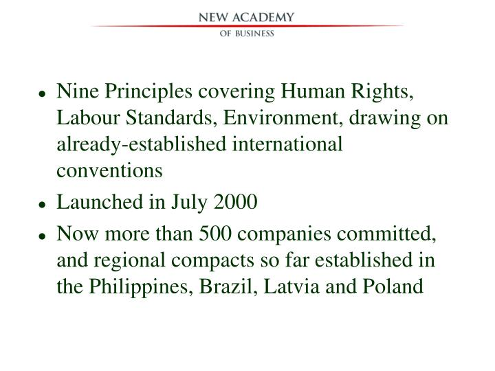 Nine Principles covering Human Rights, Labour Standards, Environment, drawing on already-established international conventions