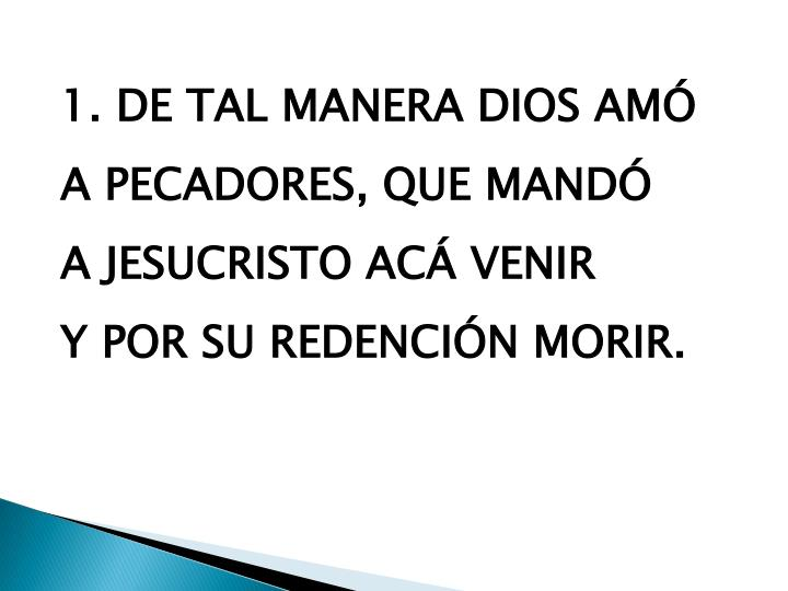 1. DE TAL MANERA DIOS AMÓ
