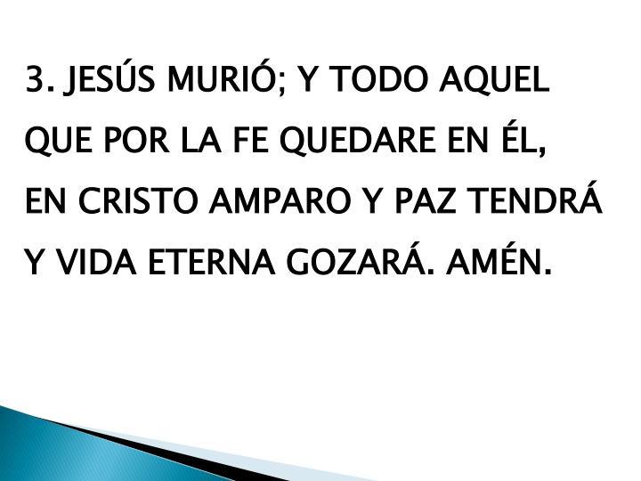 3. JESÚS MURIÓ; Y TODO AQUEL