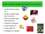 other common things you ll hear from students