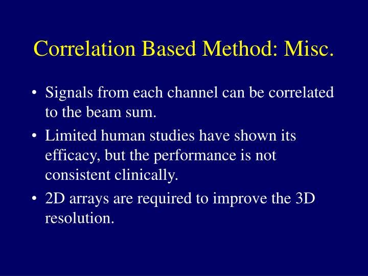 Correlation Based Method: Misc.