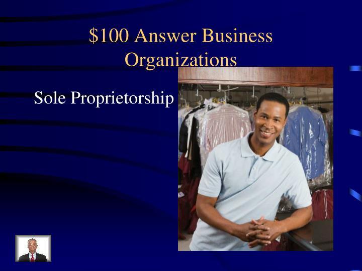 $100 Answer Business Organizations