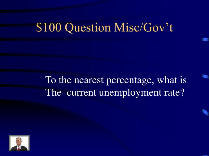 $100 Question Misc/Gov't