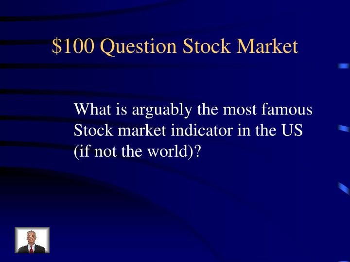 $100 Question Stock Market