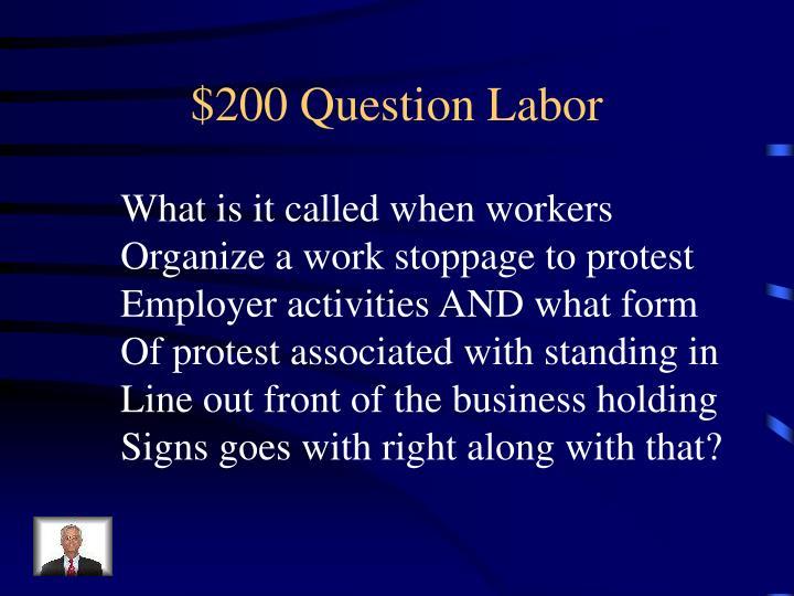 $200 Question Labor