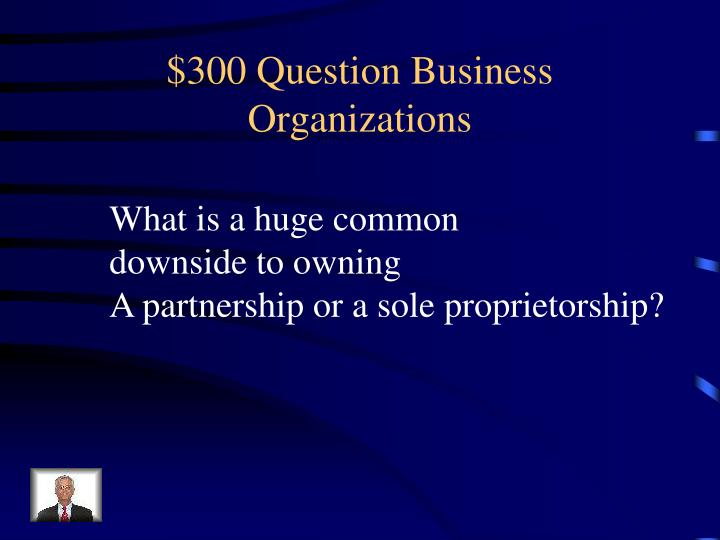 $300 Question Business Organizations