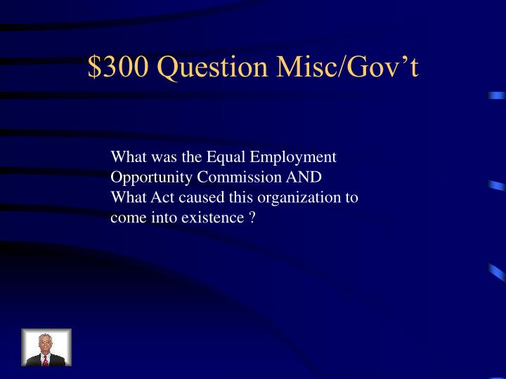 $300 Question Misc/Gov't