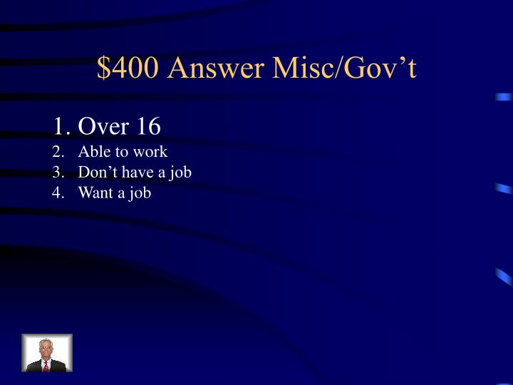 $400 Answer Misc/Gov't