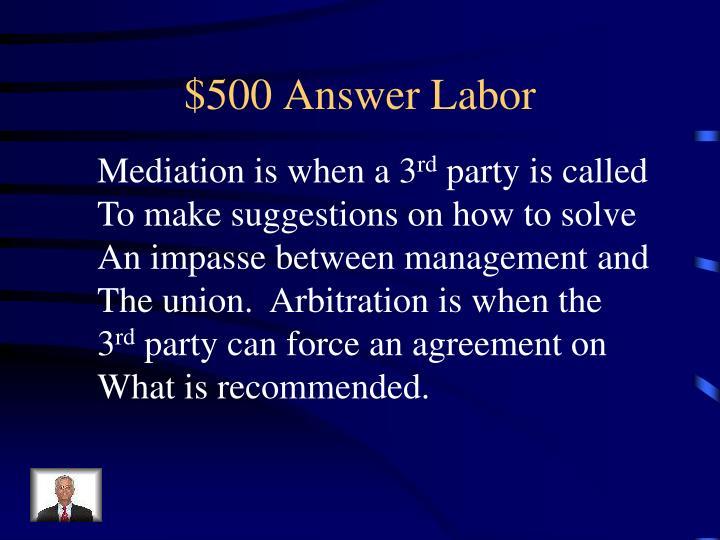 $500 Answer Labor
