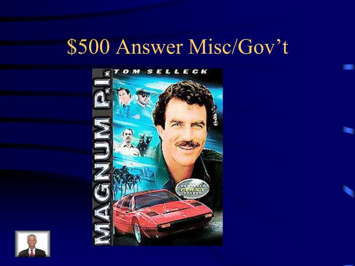 $500 Answer Misc/Gov't