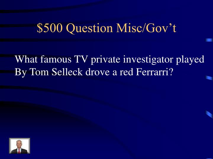 $500 Question Misc/Gov't