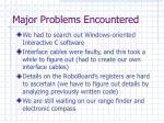major problems encountered