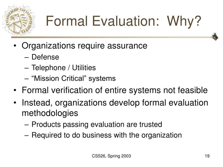 Formal Evaluation:  Why?