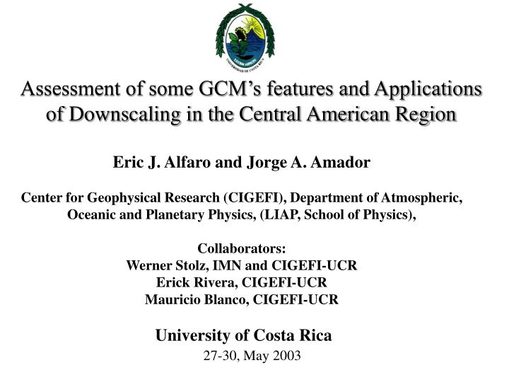 Assessment of some GCM's features and Applications