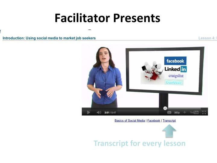 Facilitator Presents Content