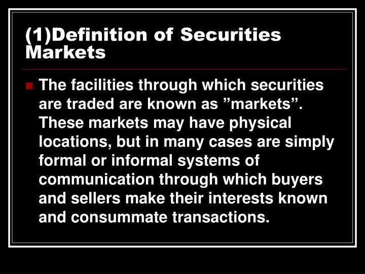 (1)Definition of Securities Markets
