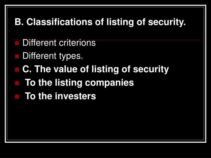 B. Classifications of listing of security.